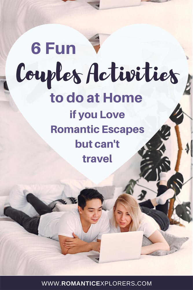 6 fun couples activities to do at Home if you Love Romantic Escapes but can't travel