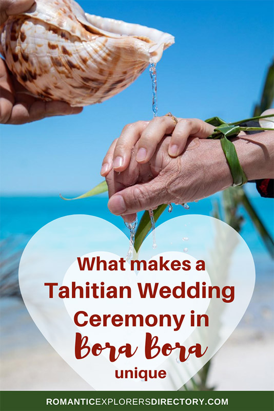 What makes a Tahitian Wedding Ceremony in Bora Bora unique