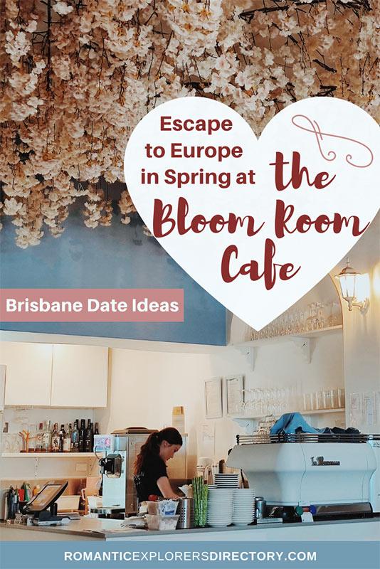 The Bloom Room Cafe romantic date ideas Brisbane