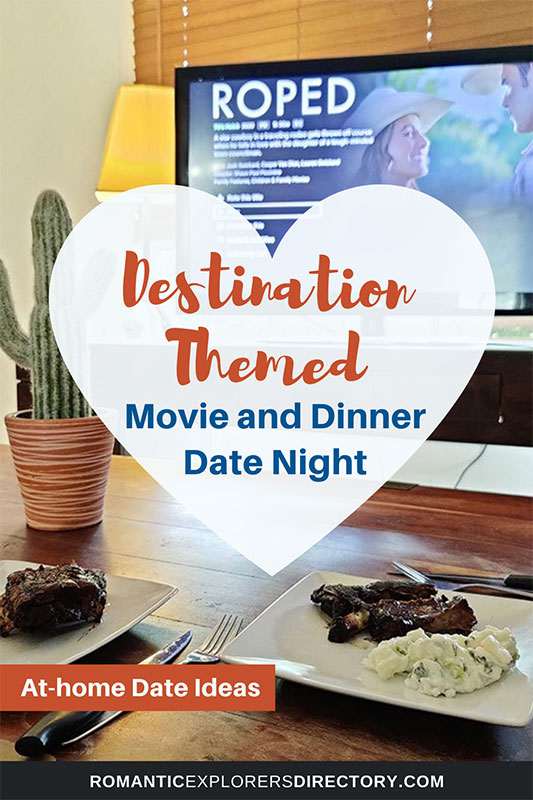 Destination Themed movie and meal date night at home idea