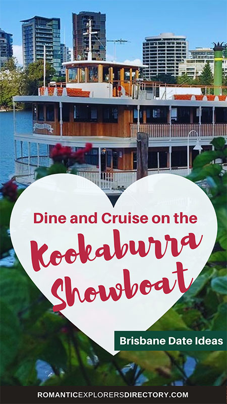 One of the best Brisbane date ideas for special occasions is to dine and cruise on the Kookaburra Showboat.